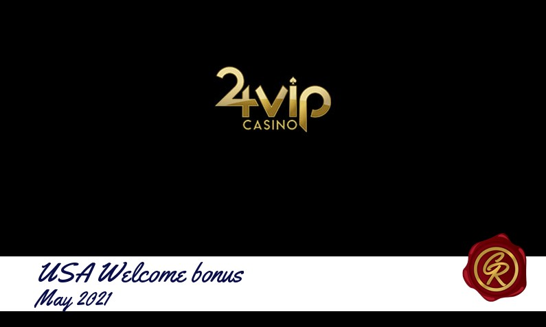 Latest 24VIP Casino recommended USA bonus May 2021, 30 Spins