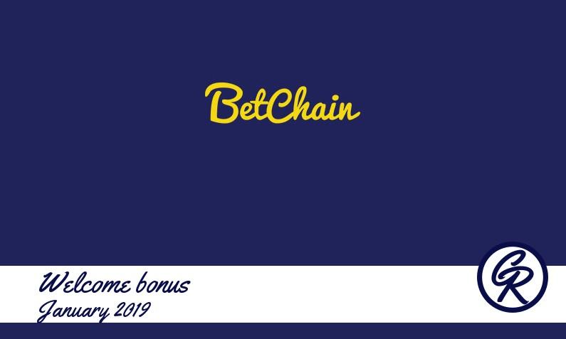 Latest BetChain Casino recommended bonus January 2019