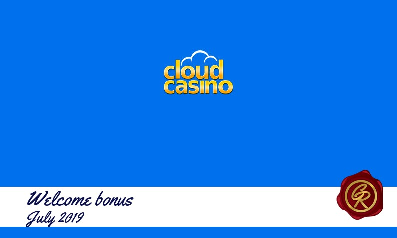 Latest Cloud Casino recommended bonus July 2019, 10 Extra spins