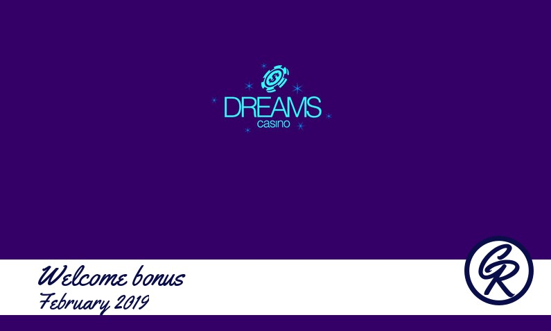 Latest Dreams Casino recommended bonus February 2019