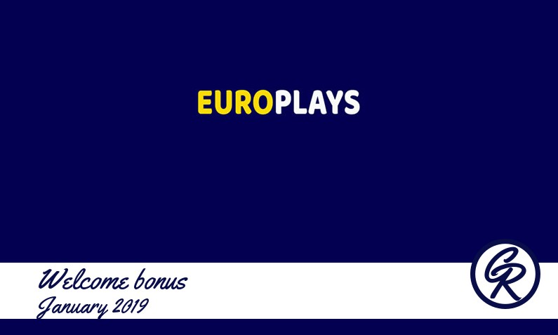 Latest EuroPlays Casino recommended bonus January 2019