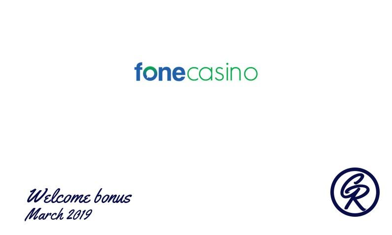 Latest Fone Casino recommended bonus March 2019