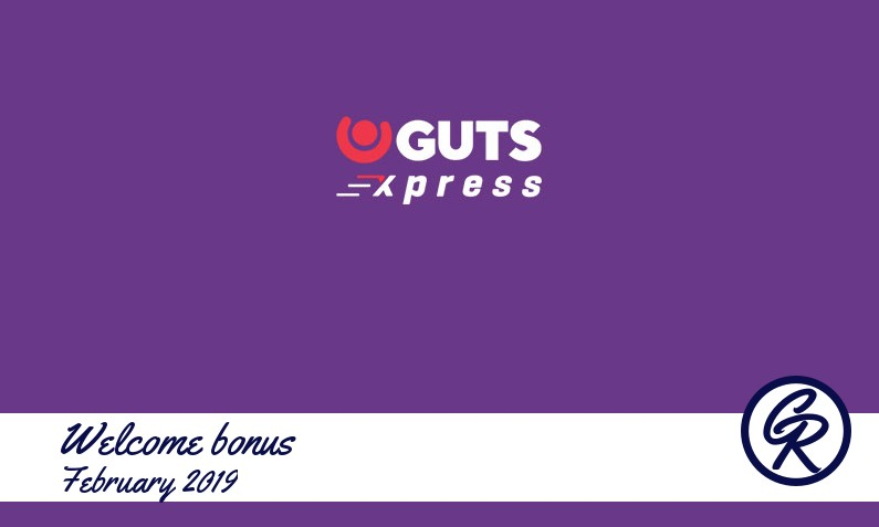 Latest Guts Xpress Casino recommended bonus February 2019