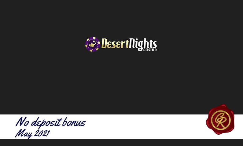 Latest no deposit Desert Nights Casino registration bonus May 2021