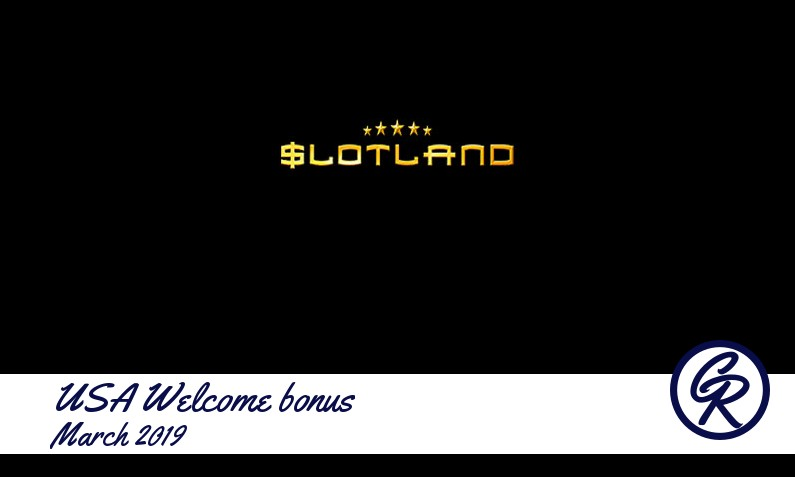 Latest Slotland Casino recommended USA bonus March 2019