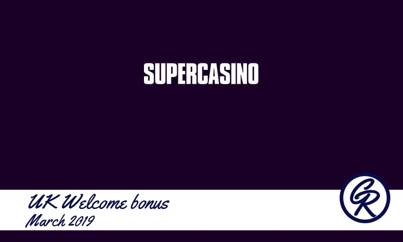Latest UK Super Casino recommended bonus
