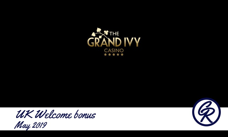 Latest UK The Grand Ivy Casino recommended bonus May 2019, 25 Spins