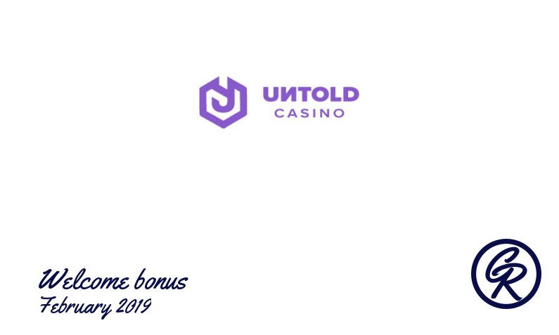 Latest Untold Casino recommended bonus February 2019