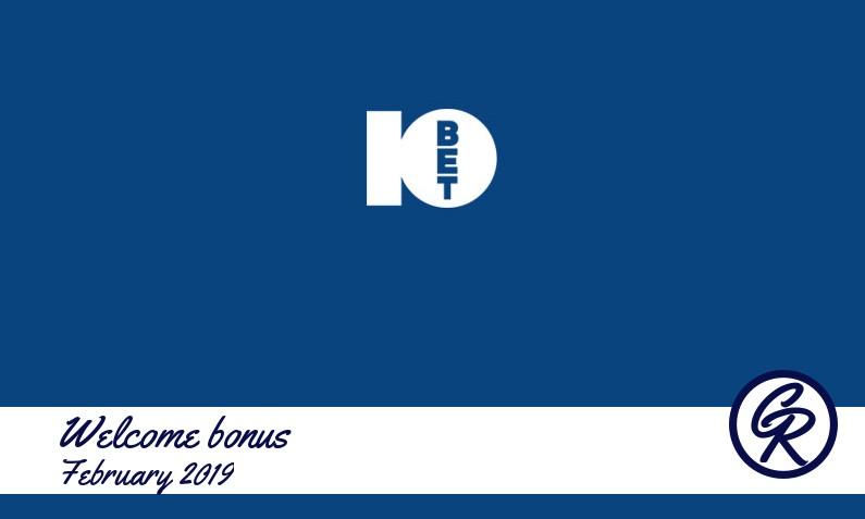 New recommended bonus from 10Bet Casino February 2019