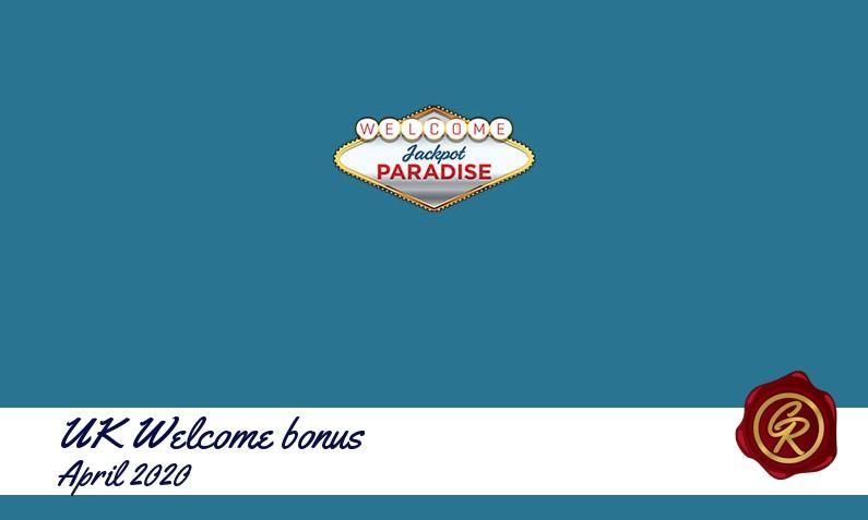 New recommended UK bonus from Jackpot Paradise Casino April 2020