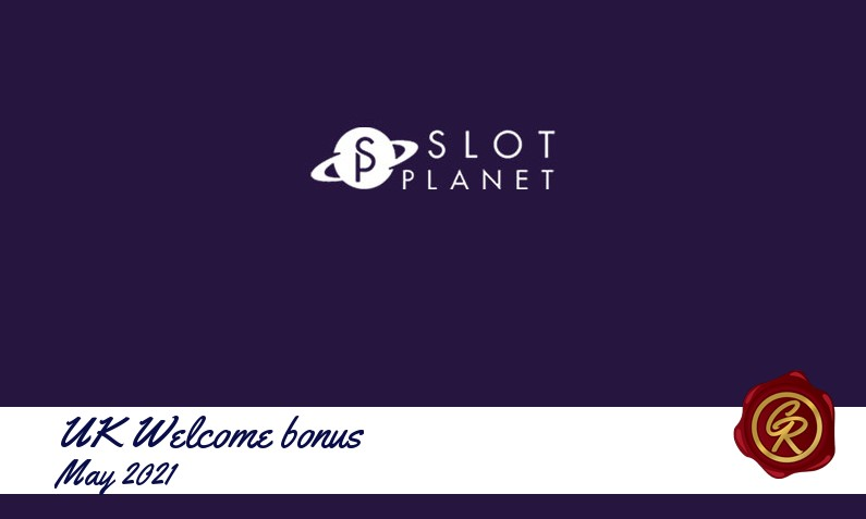 New recommended UK bonus from Slot Planet Casino May 2021, 22 Spins